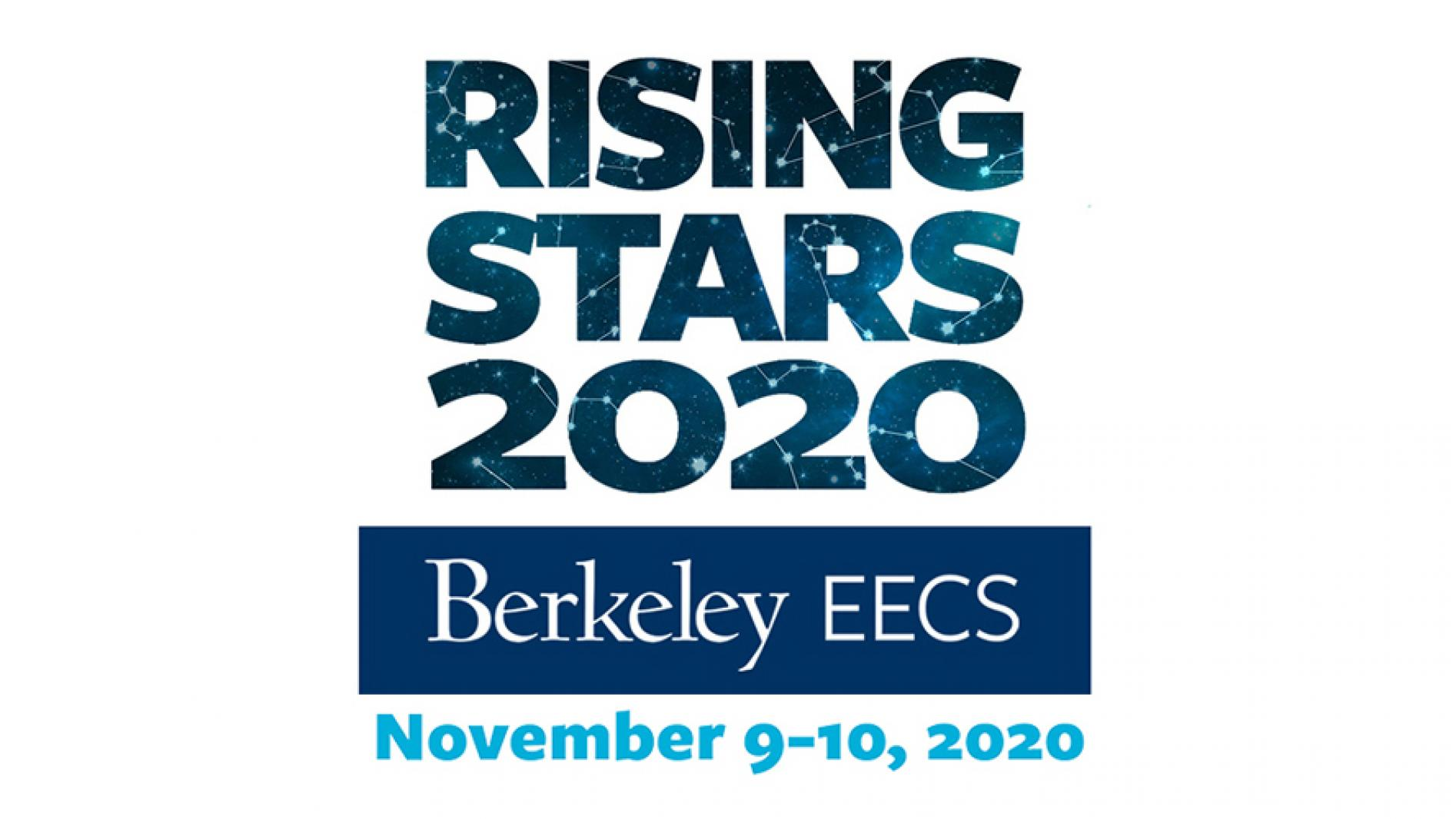 Rising Stars 2020, Berkley EECS, November 9-10, 2020